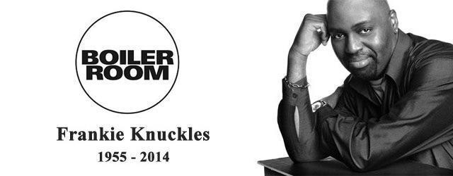 Boiler Room Nights ή Frankie Knuckles Clubber Gr